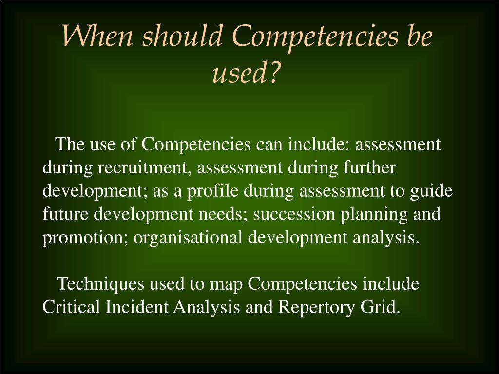 When should Competencies be used?