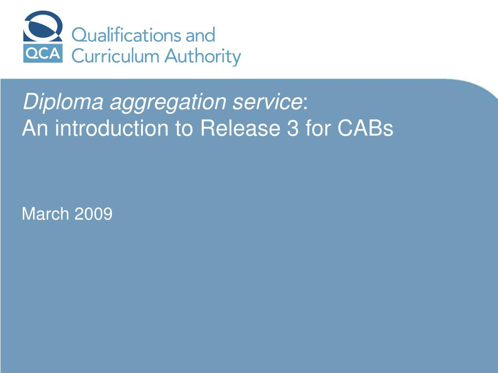 diploma aggregation service an introduction to release 3 for cabs march 2009