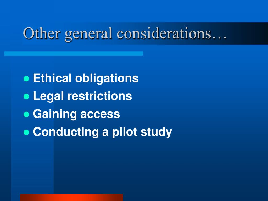 Other general considerations…