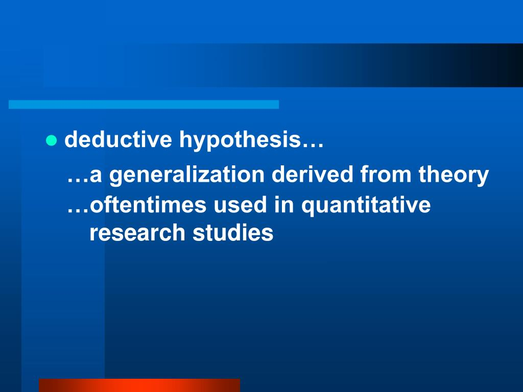 deductive hypothesis…