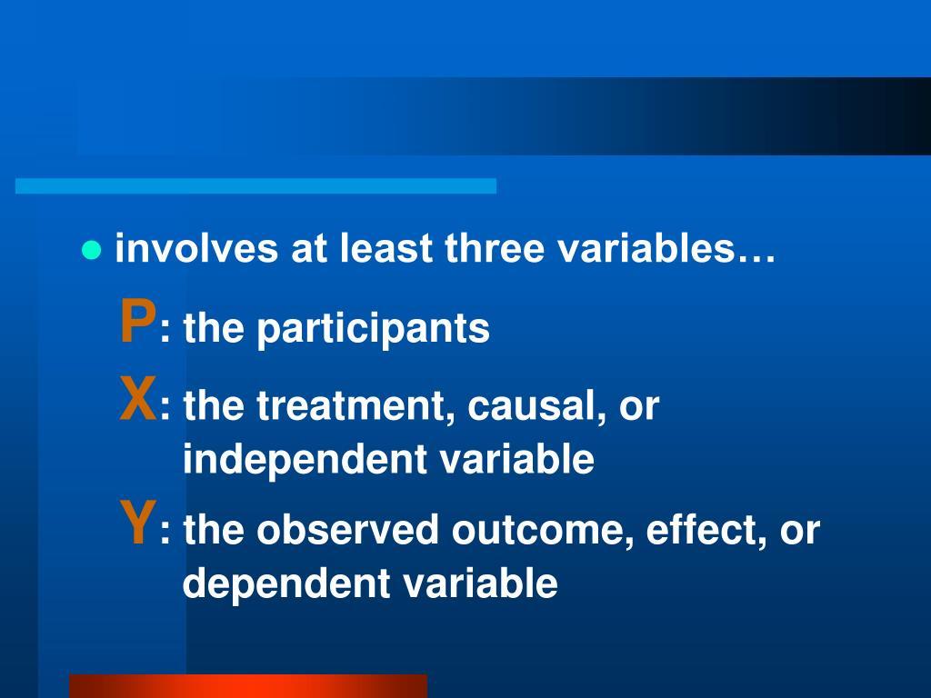 involves at least three variables…