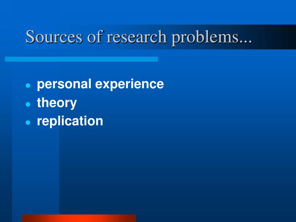 Sources of research problems...