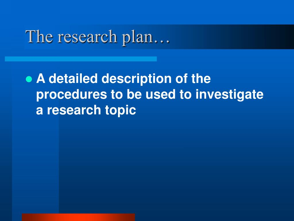 The research plan…