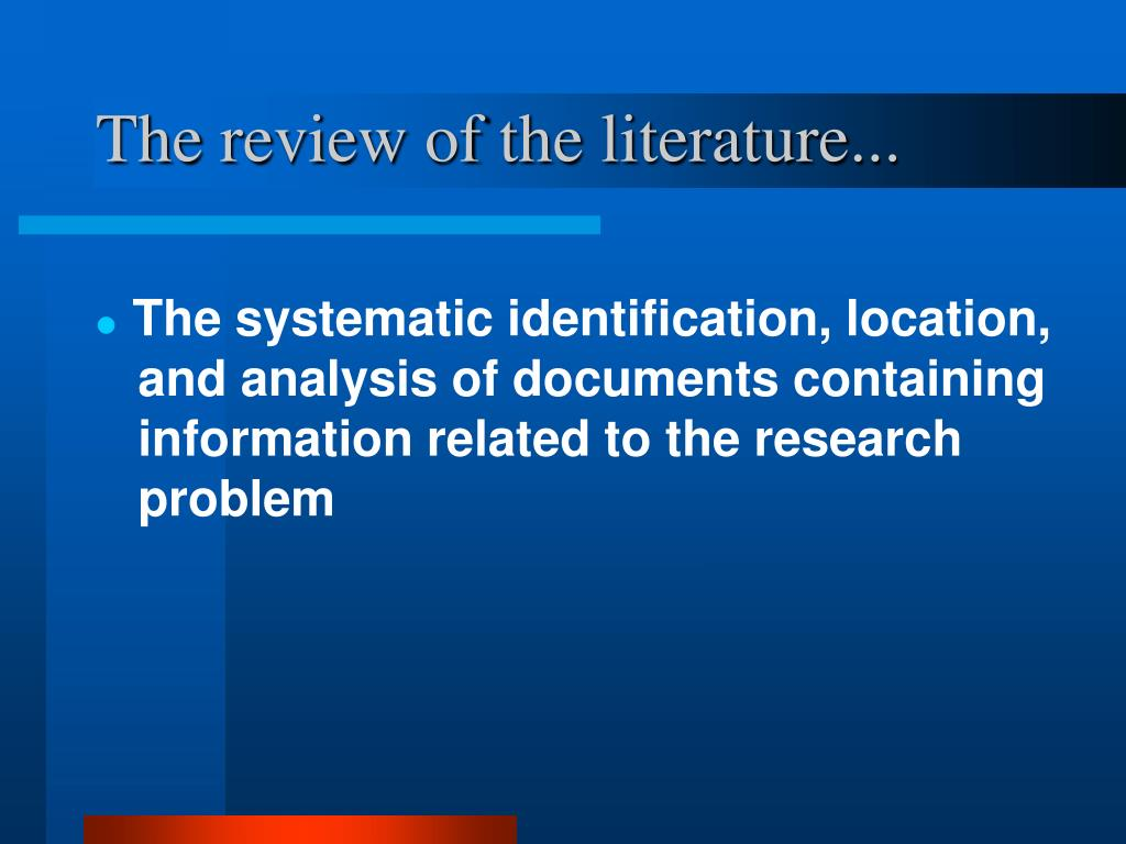 The review of the literature...