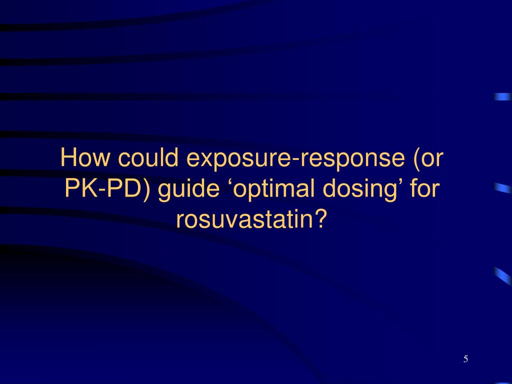 How could exposure-response (or PK-PD) guide 'optimal dosing' for rosuvastatin?
