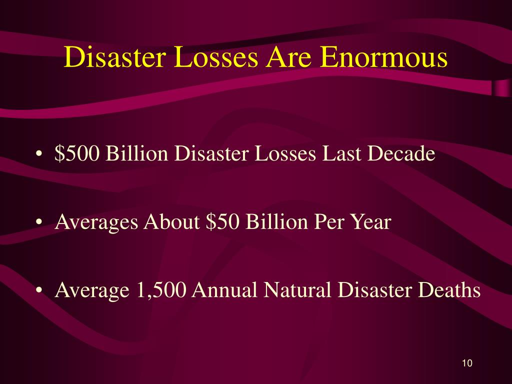 Disaster Losses Are Enormous