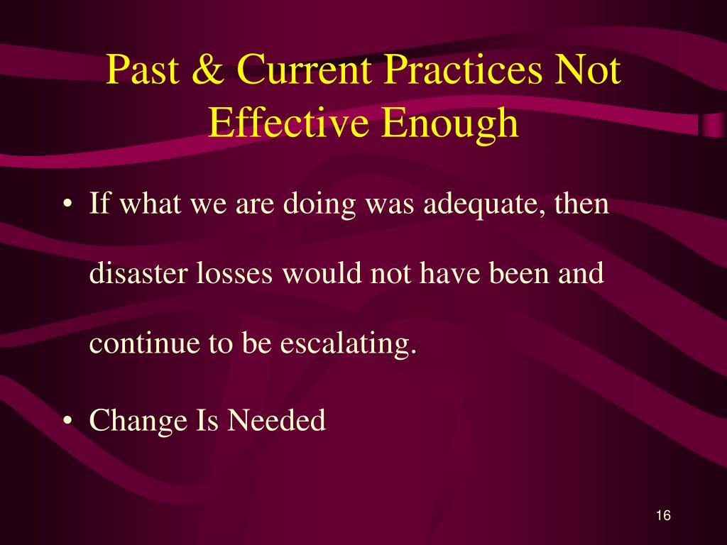Past & Current Practices Not Effective Enough