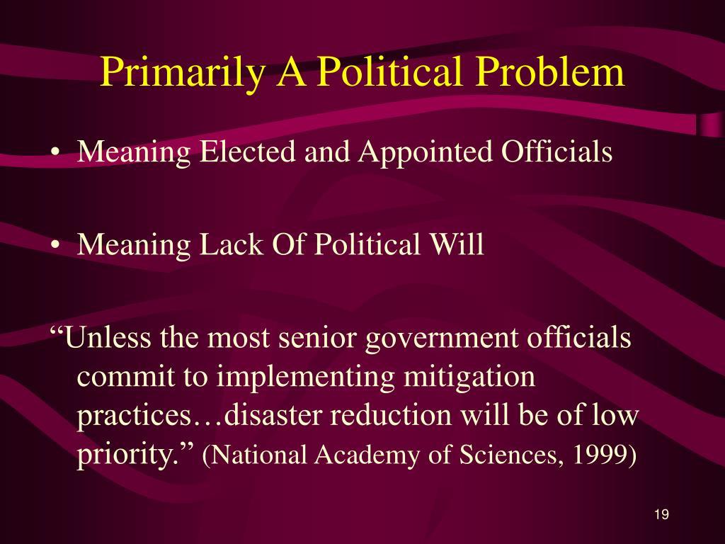 Primarily A Political Problem