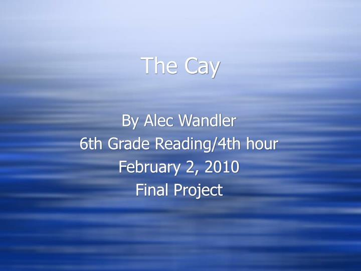 the cay n.
