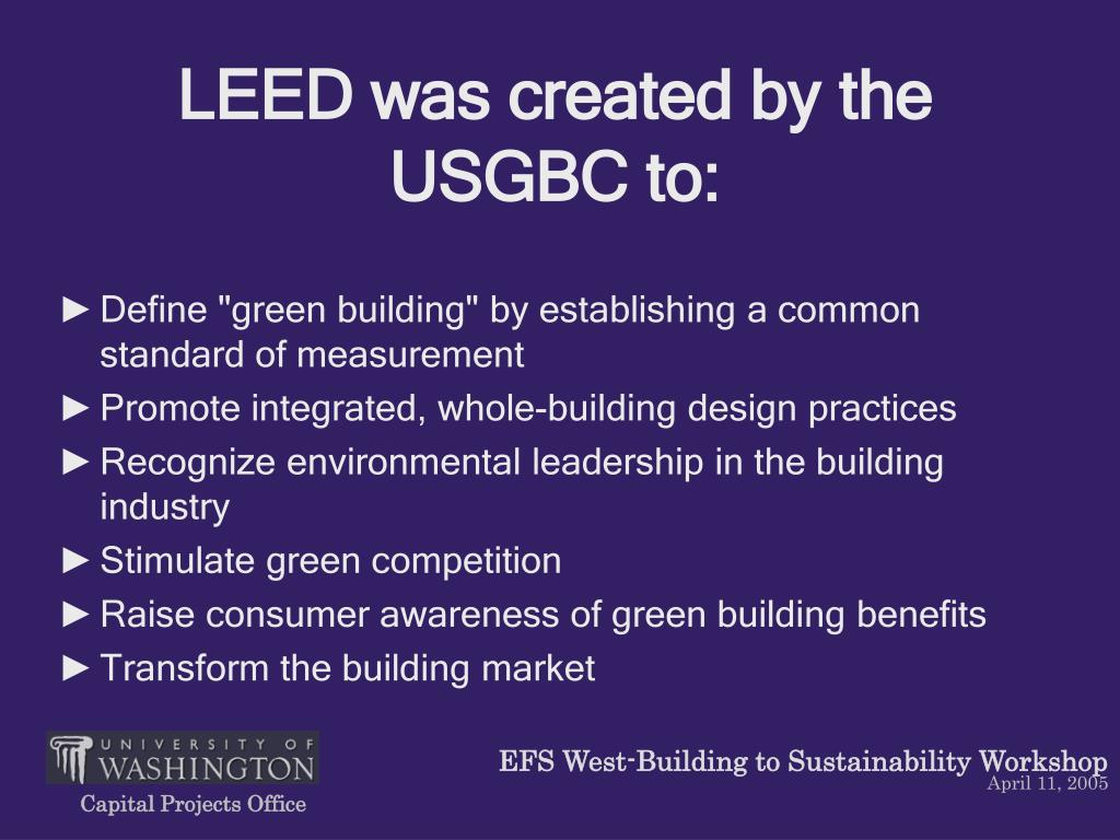 leed was created by the usgbc to l.