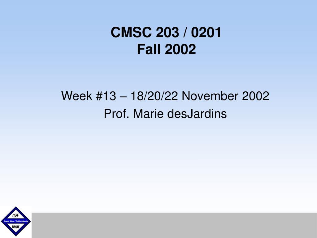 cmsc 203 0201 fall 2002 l.