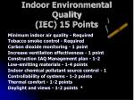 indoor environmental quality iec 15 points