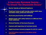 a hurricane resistant society to dream the impossible dream