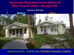 hurricane resistant home before after charlie 2004 douglas rd tested to 200 mph before after