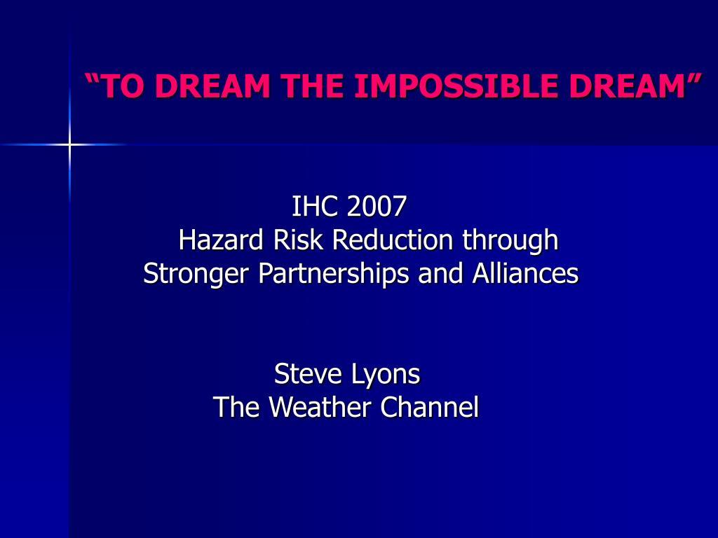 to dream the impossible dream l.