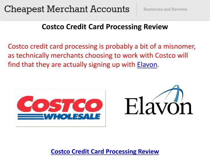 Costco Credit Card Processing >> Costco Elavon Credit Card Processing Reviews Best Business