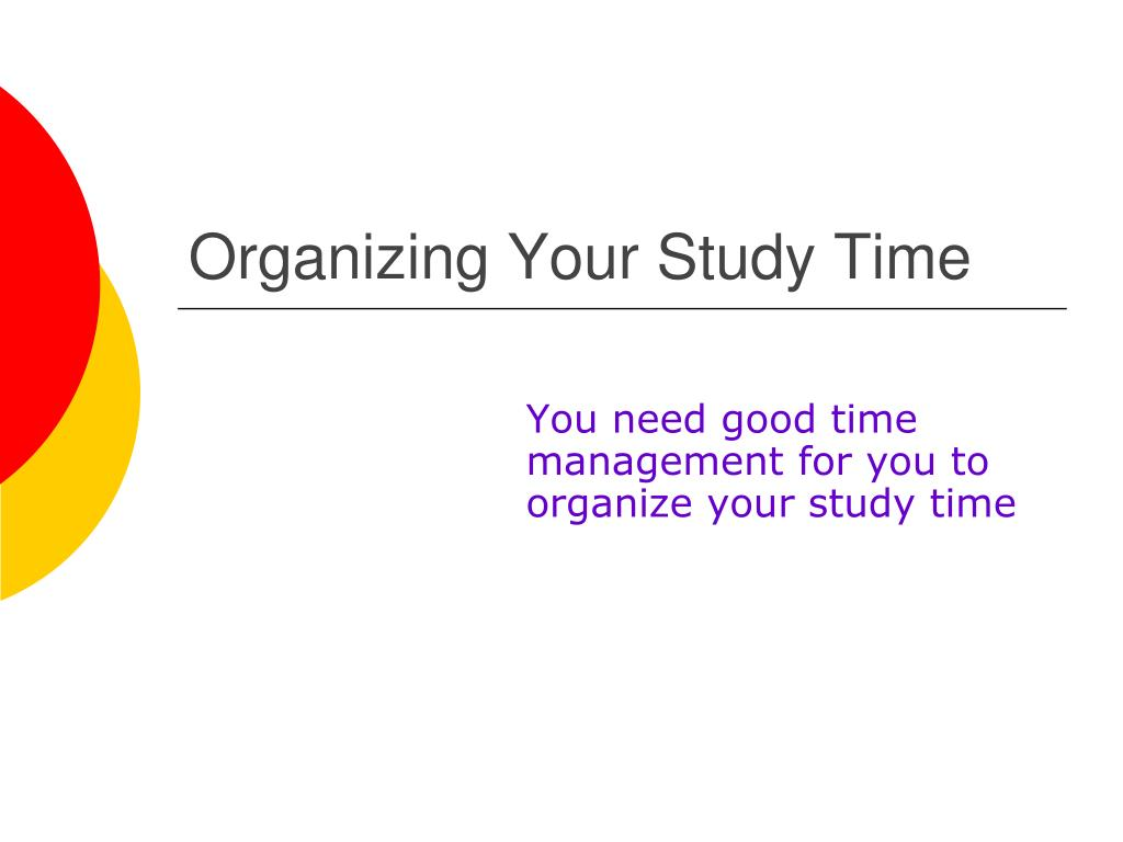 organizing your study time l.