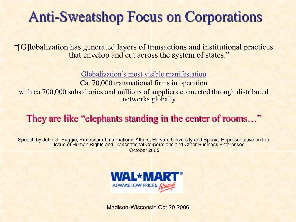Anti-Sweatshop Focus on Corporations