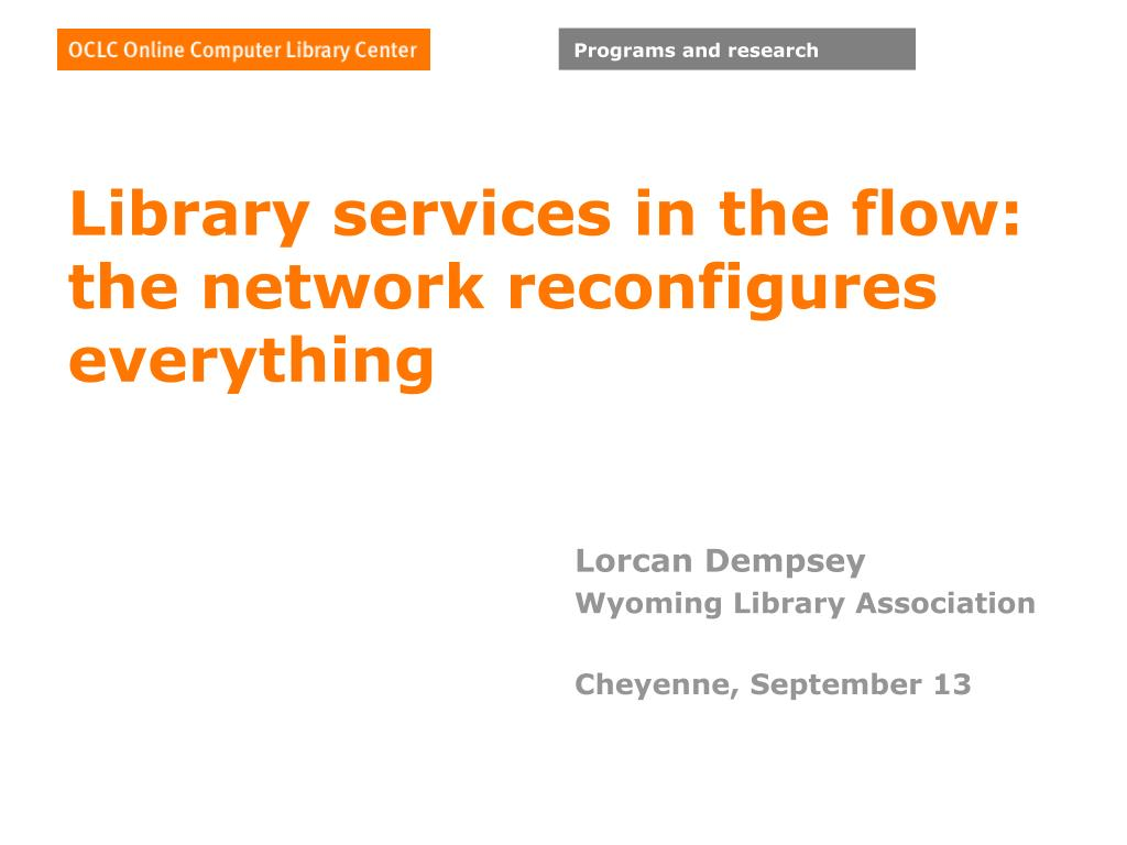 library services in the flow the network reconfigures everything l.