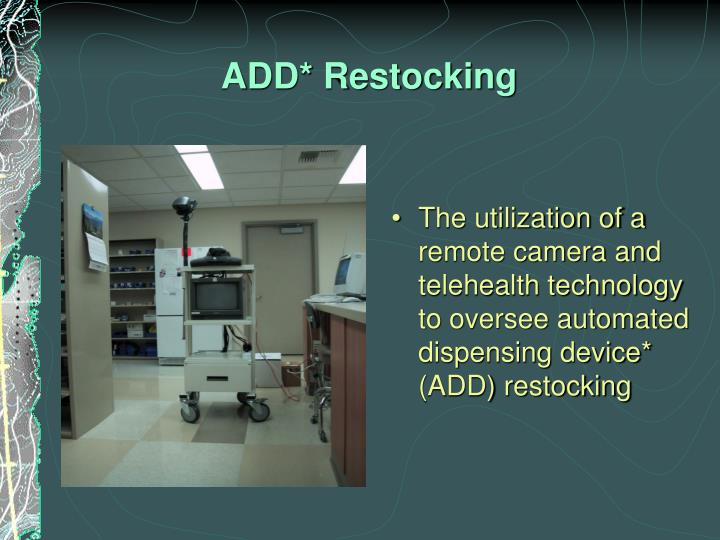 ADD* Restocking