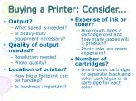 buying a printer consider