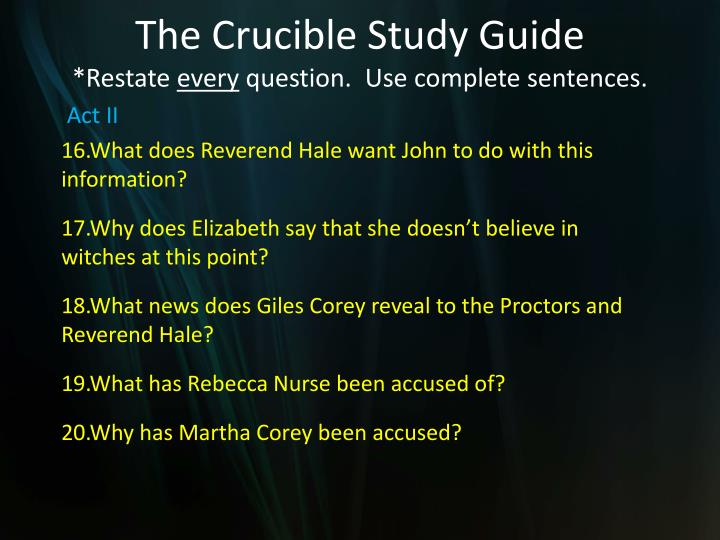crucible study question She begins to ask god for help, she has swayed danforth to her side, and mary warren gets weaker proctor at first cries out in anger, but then realizes he must go with the details.