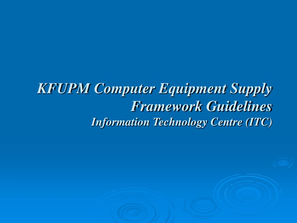 kfupm computer equipment supply framework guidelines information technology centre itc l.