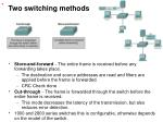 two switching methods