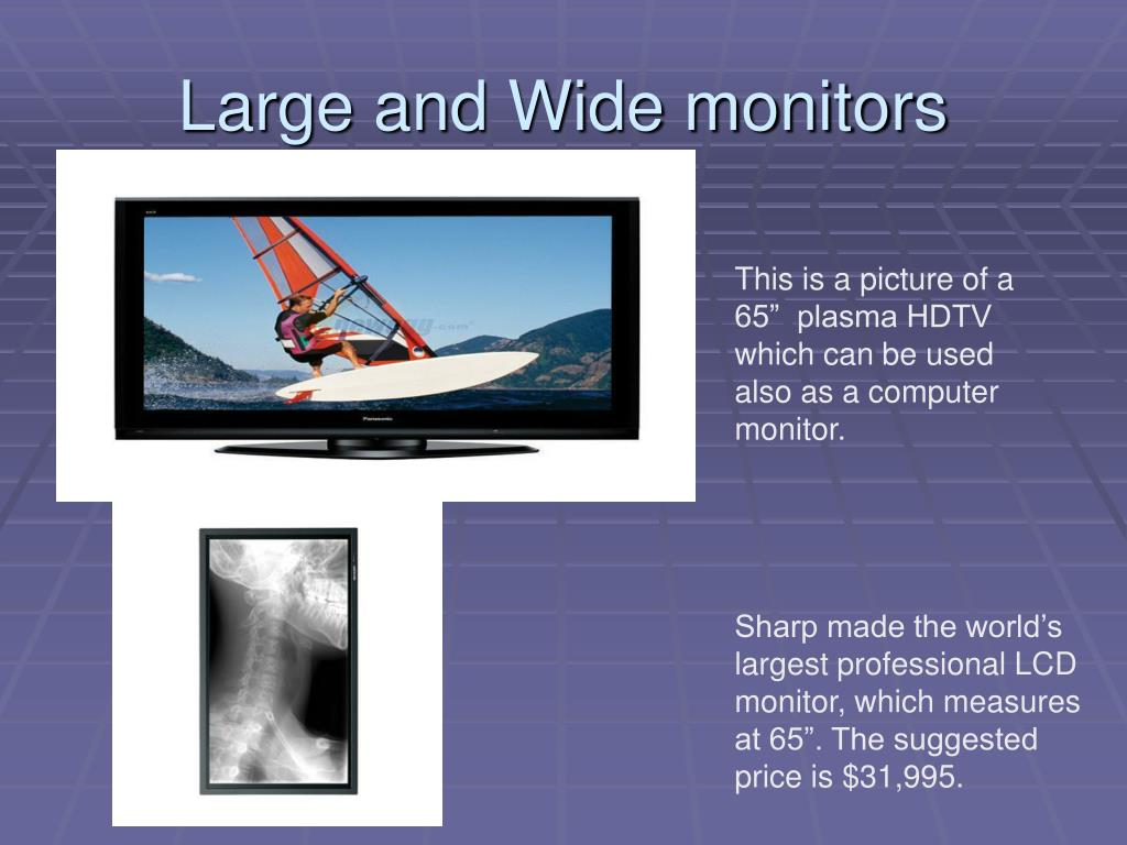 Large and Wide monitors
