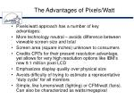 the advantages of pixels watt