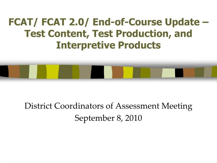 Fcat fcat 2 0 end of course update test content test production and interpretive products