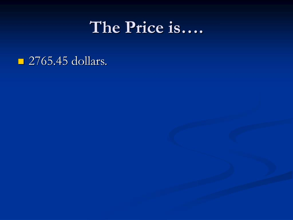 The Price is….
