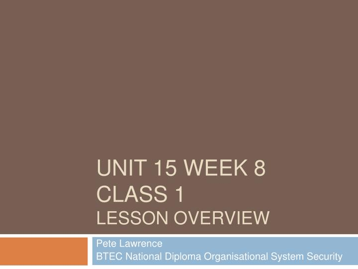 unit 15 week 8 class 1 lesson overview n.