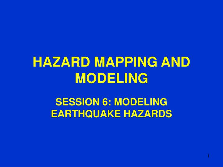 hazard mapping and modeling n.
