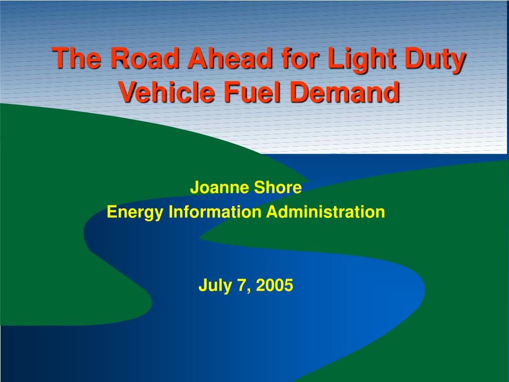 the road ahead for light duty vehicle fuel demand l.
