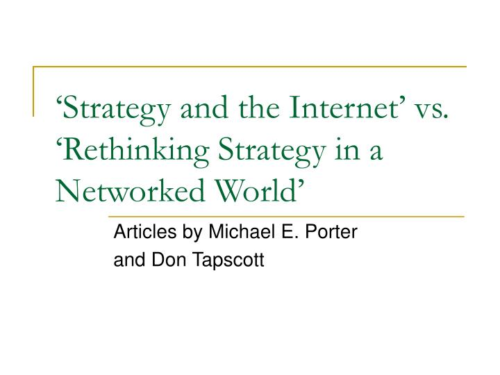 strategy and the internet vs rethinking strategy in a networked world n.