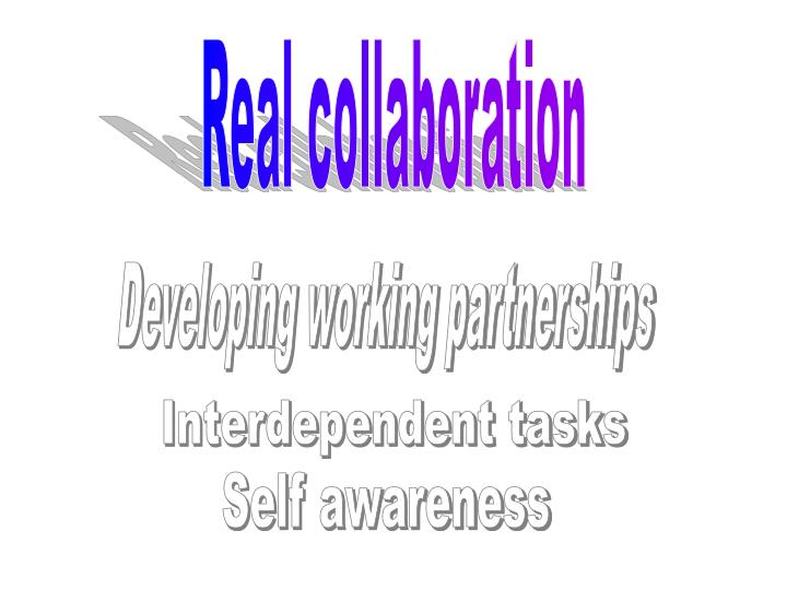 Real collaboration