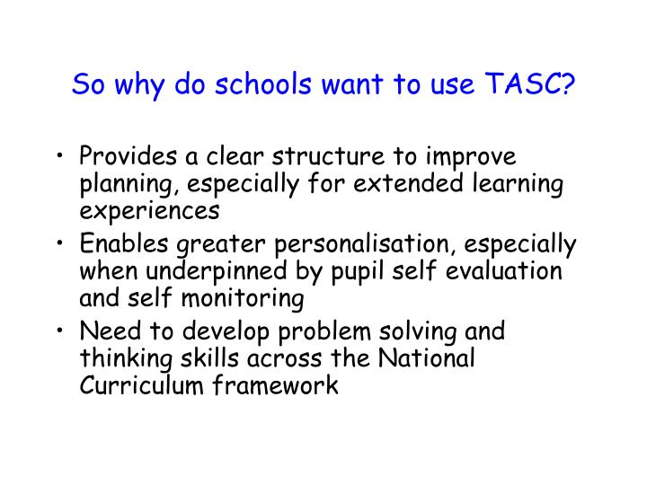 So why do schools want to use TASC?