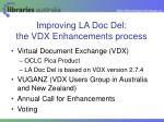 improving la doc del the vdx enhancements process