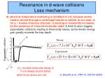 resonance in d wave collisions loss mechanism