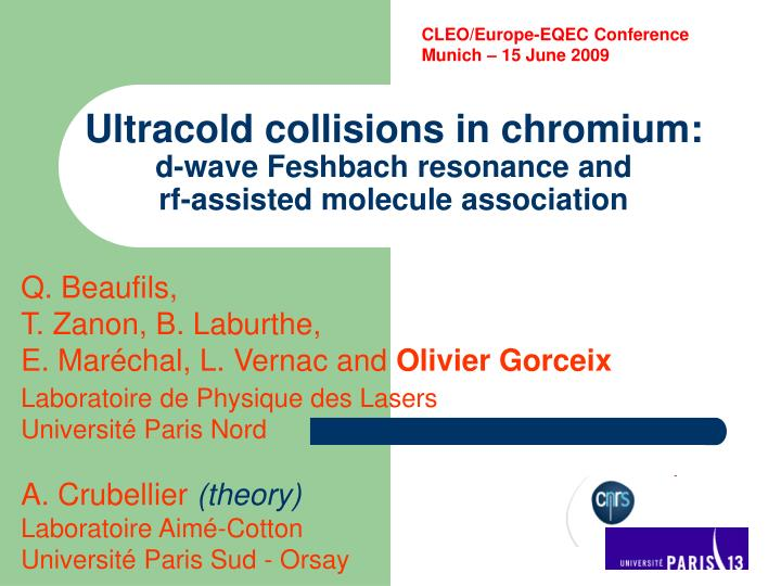 ultracold collisions in chromium d wave feshbach resonance and rf assisted molecule association n.
