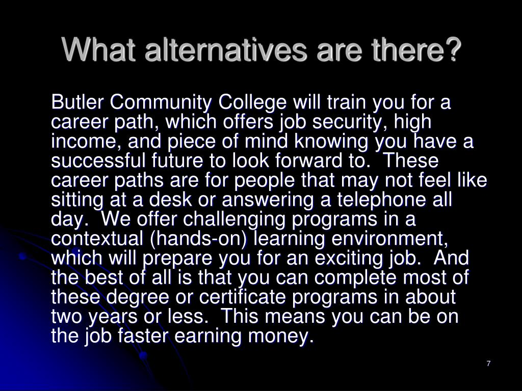 What alternatives are there?