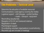 the problems tactical level