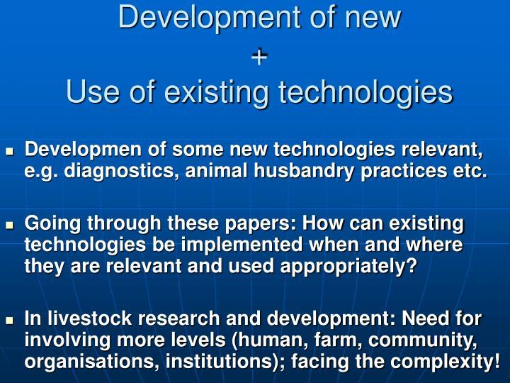 Development of new