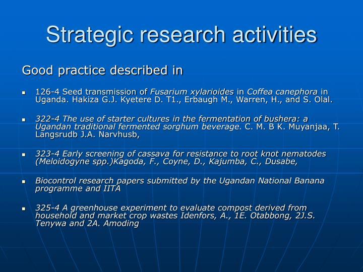 Strategic research activities