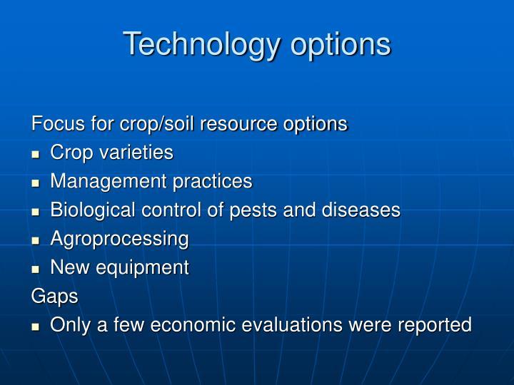 Technology options