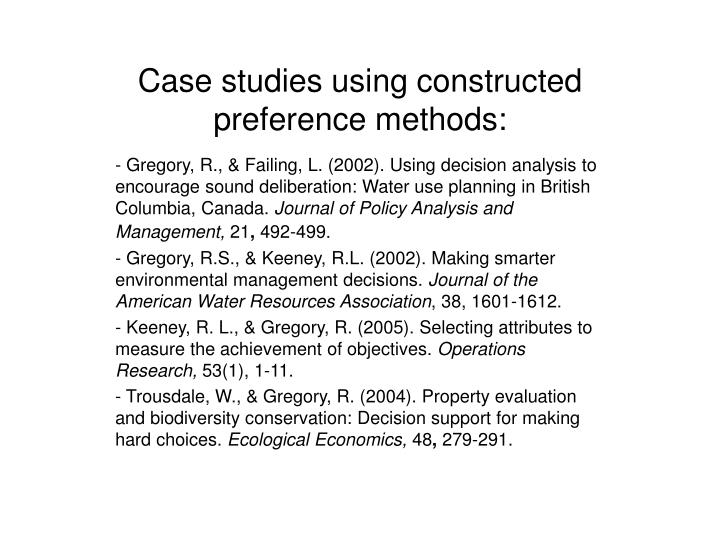 Case studies using constructed preference methods: