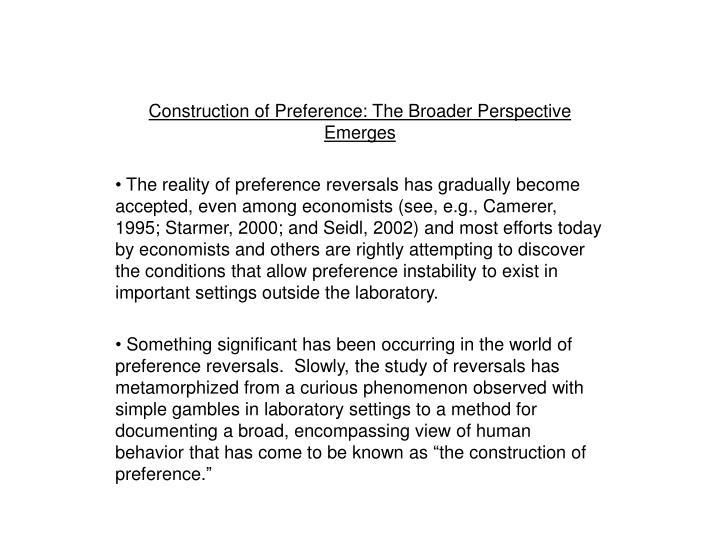Construction of Preference: The Broader Perspective Emerges