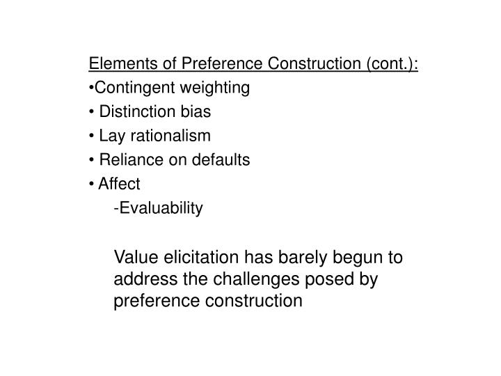 Elements of Preference Construction (cont.):