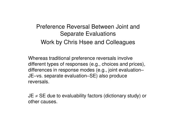 Preference Reversal Between Joint and Separate Evaluations